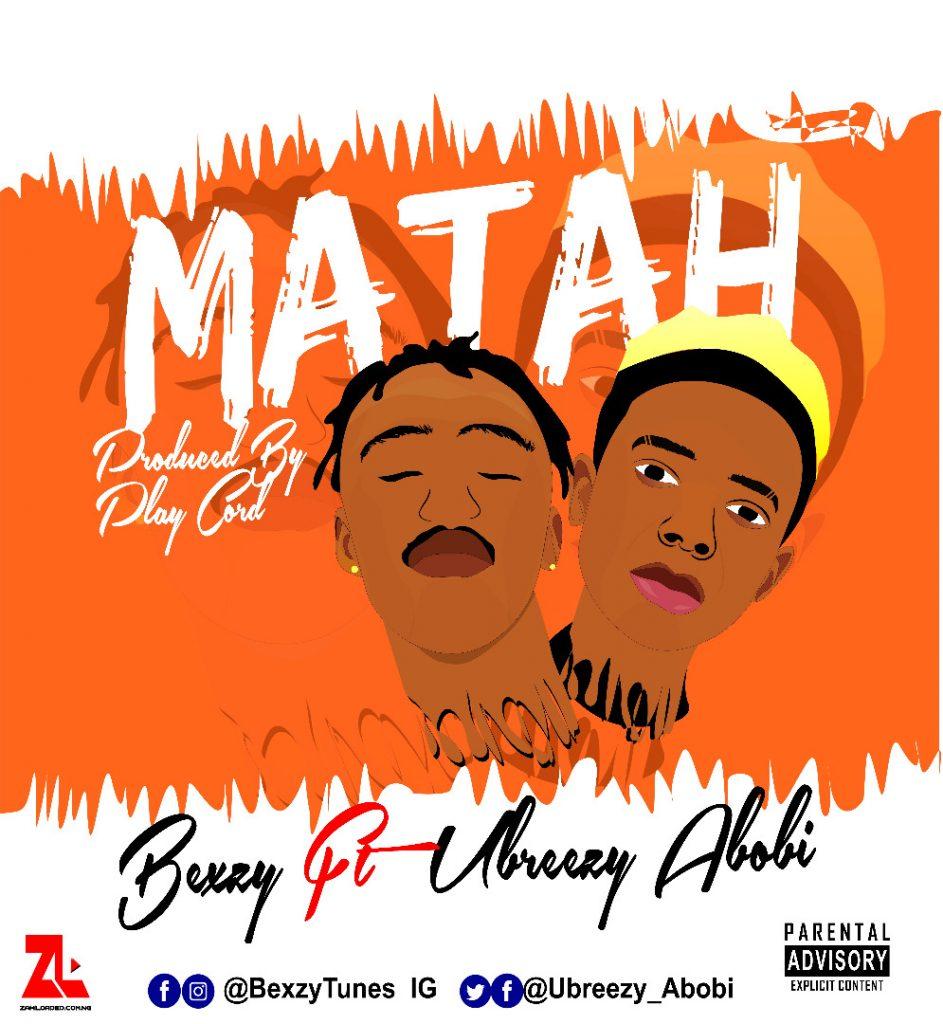 Bexzy ft. Ubreezy - Matah