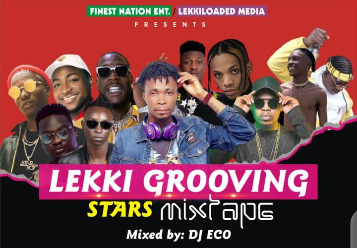 DJ Eco - Lekki Grooving Stars Mixtape (Vol.1)